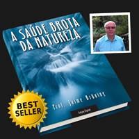 A Saúde Brota Da Natureza (Jaime Bruning)